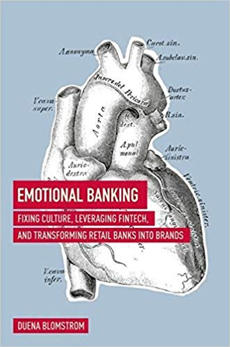 Emotional Banking highlights how traditional banks need to adapt their current services and ideology with a renewed focus on the customer