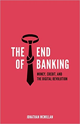 The End of Banking identifies the root causes of key problems in the banking industry, while also providing an innovative blueprint for a modern financial system