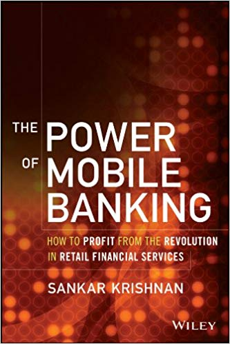 The Power of Mobile Banking explores how mobile banking is crucial for traditional retail banks to remain relevant among their customers