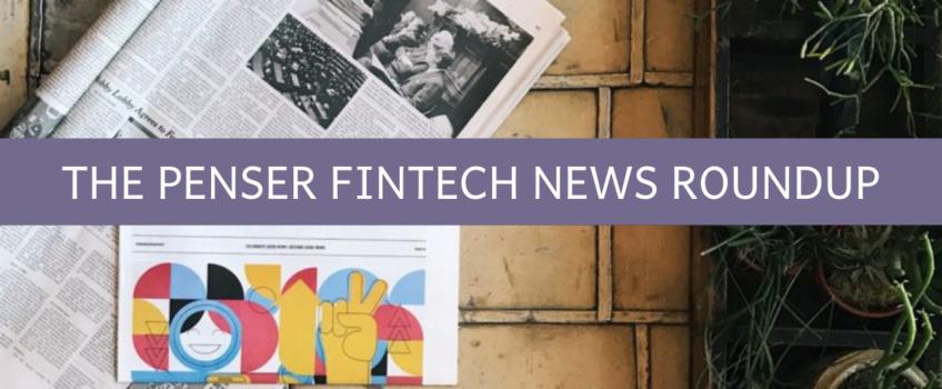 The Penser Fintech News Roundup: Jan 01-15