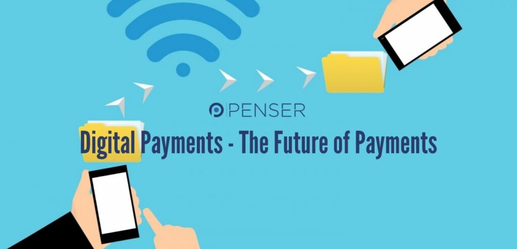 Digital Payments – The Future of Payments