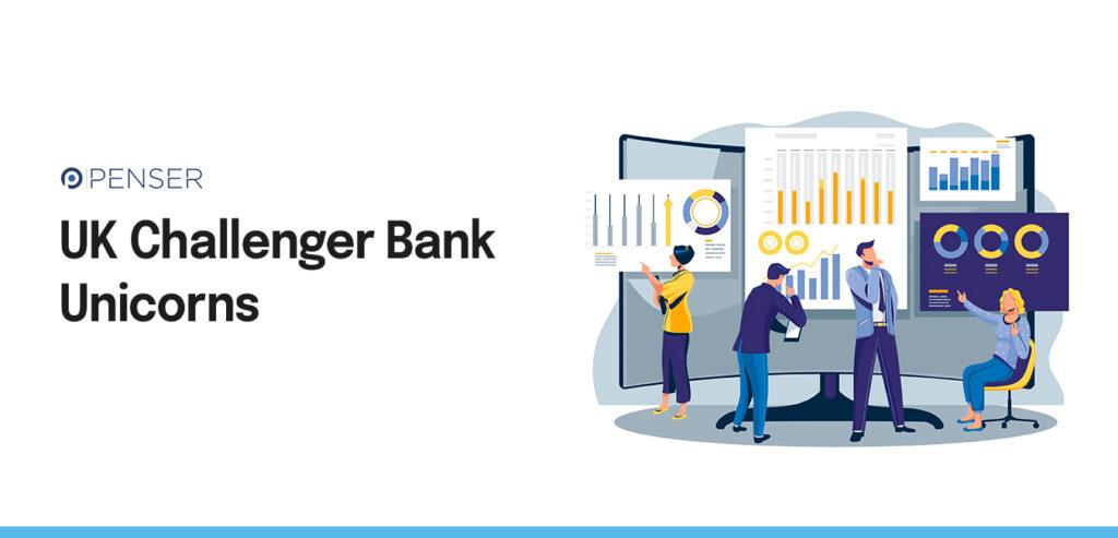 The UK Challenger Bank – Unicorns