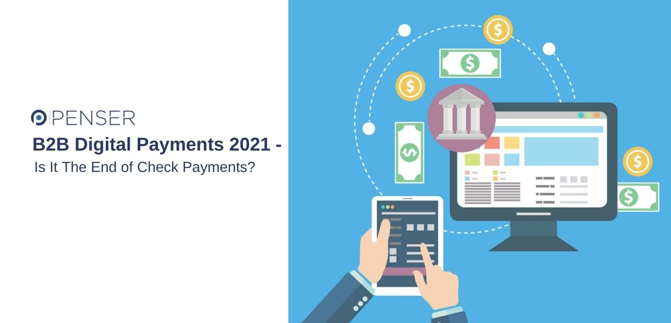 b2b-digital-payments-2021-–-is-it-the-end-of-check-payments?