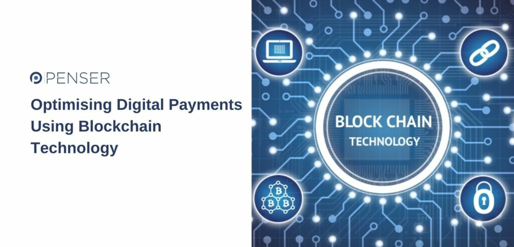 Optimising Digital Payments Using Blockchain Technology